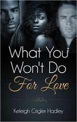 What you wont do for love Keleigh Hadley